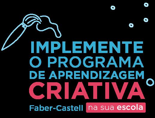 Convite para implementar o programa Aprendizagem Criativa Faber-Castell na sua escola